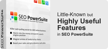 Little Known but powerful features in SEO PowerSuite
