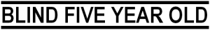 Blind Five Year Old Logo