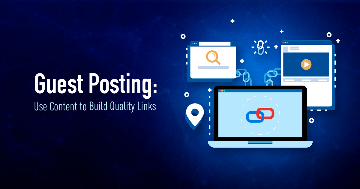Guest Posting: Use Content to Build Quality Links