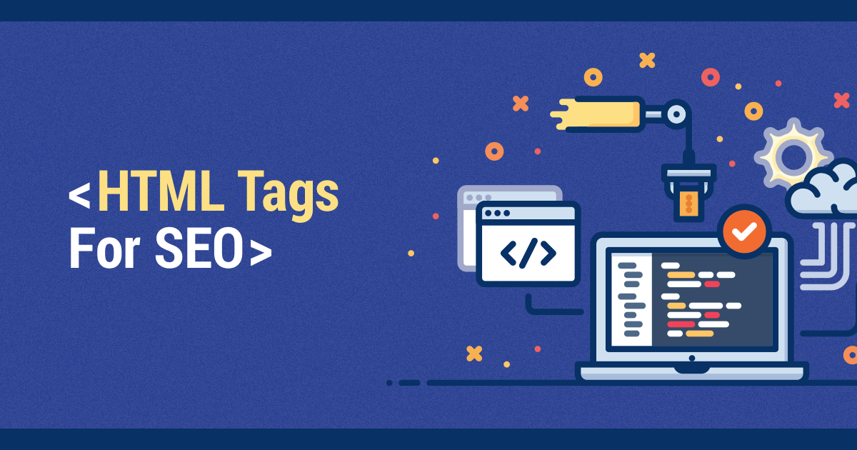 7 HTML Tags Essential for SEO