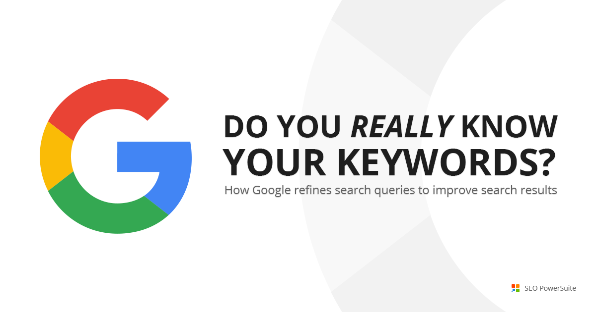You Keywords Not What Are ThinkHow Google Works Refinement Query Your 2EDIH9