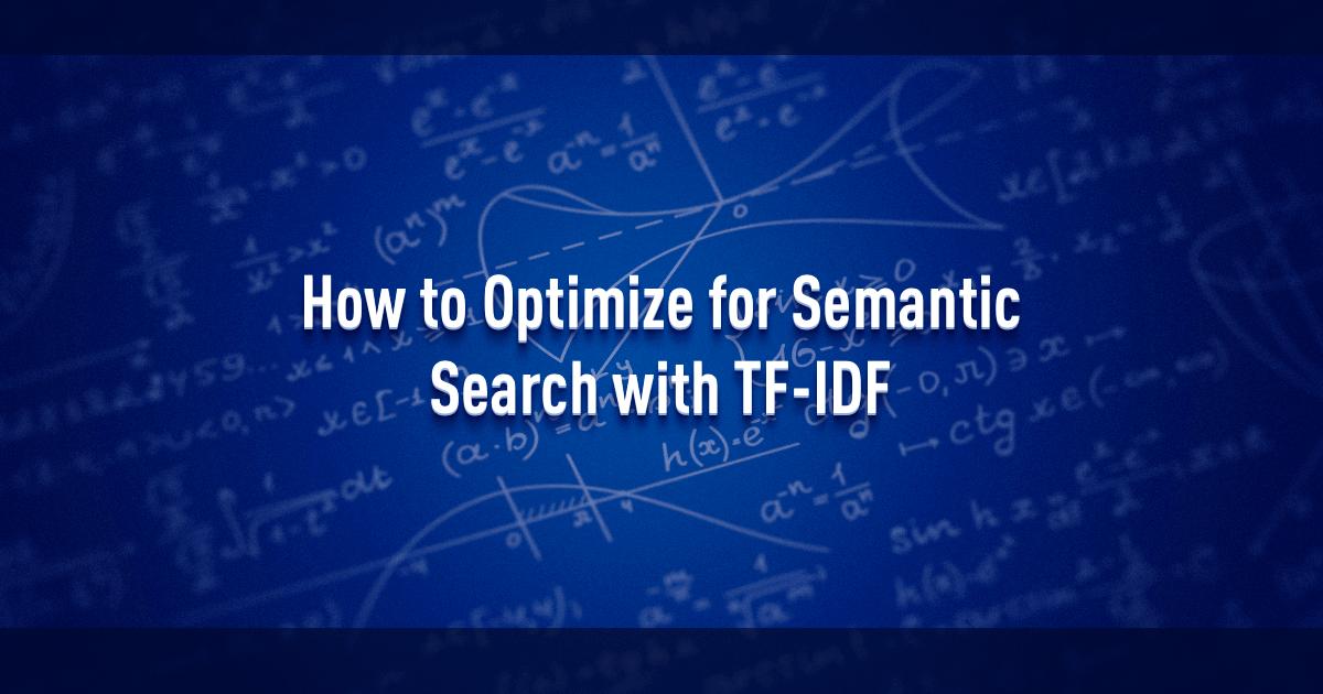 How to use TF-IDF tools for semantic SEO