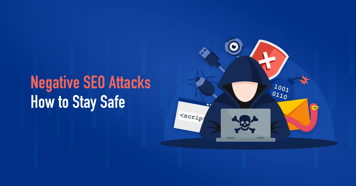 5 Types of Negative SEO & How to Stay Safe