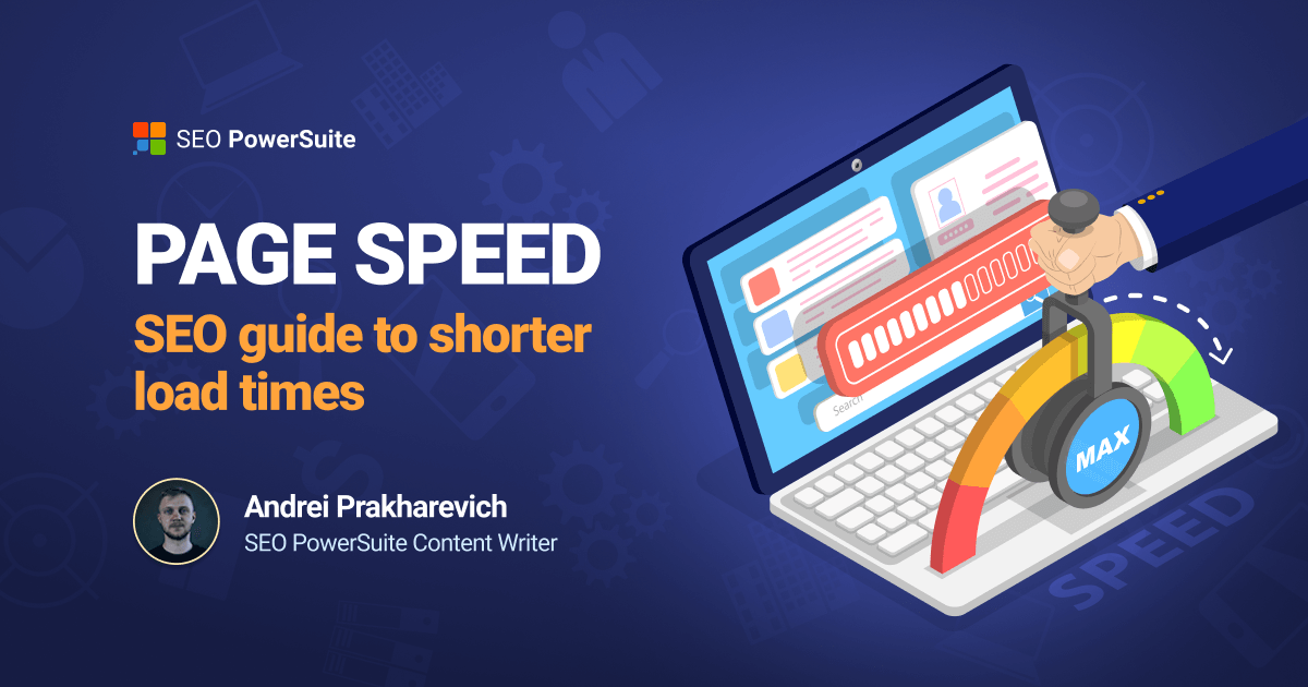 Page Speed: SEO Guide to Shorter Load Times